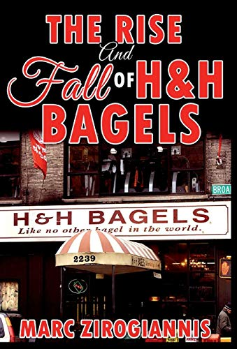 9781365931000: The Rise and Fall of H&H Bagels