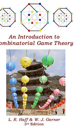 An Introduction to Combinatorial Game Theory (Hardback): L R Haff,