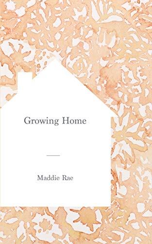 Growing Home: Maddie Rae