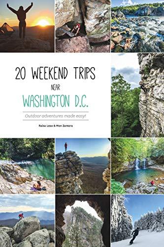 20 Weekend Trips Near Washington D.C. (Paperback): Mon Zamora, Raisa