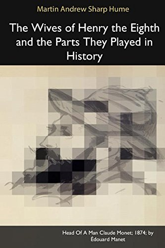 9781366453846: The Wives of Henry the Eighth and the Parts They Played in History