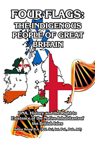 Four Flags: The Indigenous People of Great Britain: Arthur Kemp