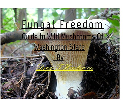 9781367198678: Fungal Freedom-A Guide To Wild Mushrooms Of Washington State.