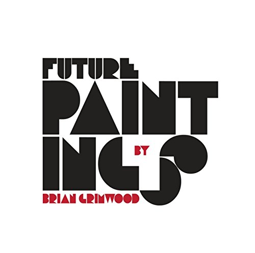 9781367256927: Future Paintings by Brian Grimwood
