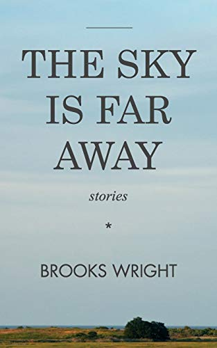 The Sky Is Far Away: Brooks Wright