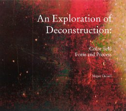 9781367468023: An Exploration of Deconstruction: Color field Form and Process