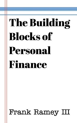 The Building Blocks of Personal Finance: Frank Ramey III