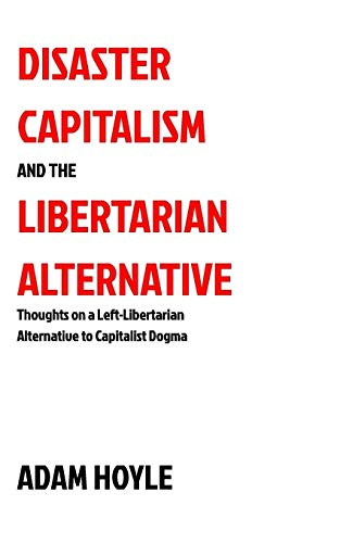 9781367507913: Disaster Capitalism and the Libertarian Alternative