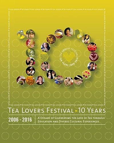 9781367518797: Tea Lovers Festival: 10 Years