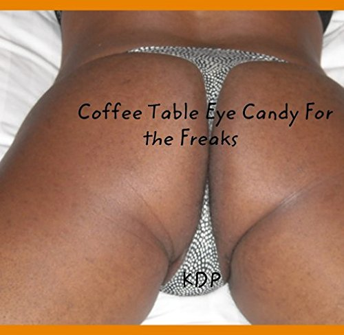9781367553217: Coffee Table Eye Candy For the Freaks