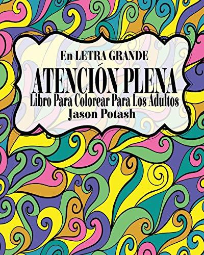 9781367568228: Atencion Plena Libro Para Colorear Para Los Adultos ( En Letra Grande ) (Spanish Edition)