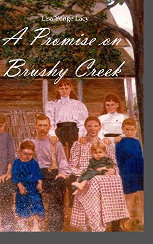 A Promise on Brushy Creek: Lisa Yonge Lacy