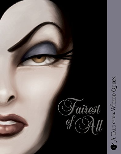 Fairest of All: A Tale of the Wicked Queen (Villains): Serena Valentino