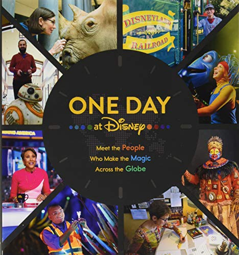 9781368052245: STEELE BRUCE: ONE DAY AT DISNEY MAKING MAGIC EVERY DAY: Meet the People Who Make the Magic Across the Globe (Disney Editions Deluxe)