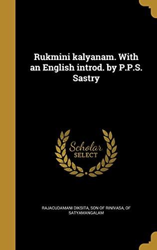 Rukmini Kalyanam. with an English Introd. by