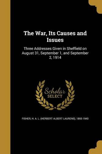The War, Its Causes and Issues: Wentworth Press
