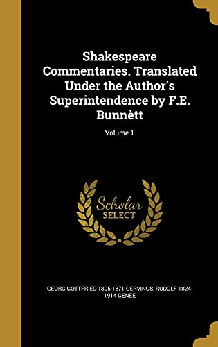 9781371071141: Shakespeare Commentaries. Translated Under the Author's Superintendence by F.E. Bunnett; Volume 1