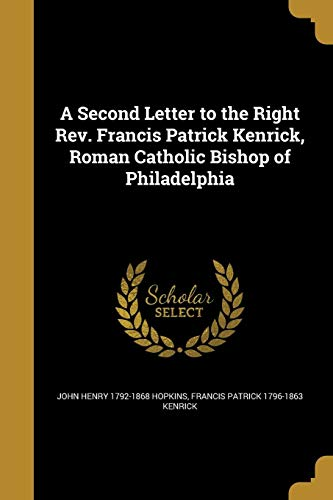 9781371100964: A Second Letter to the Right REV. Francis Patrick Kenrick, Roman Catholic Bishop of Philadelphia