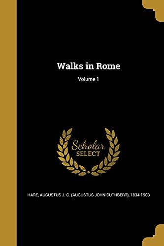 9781371145781: Walks in Rome; Volume 1