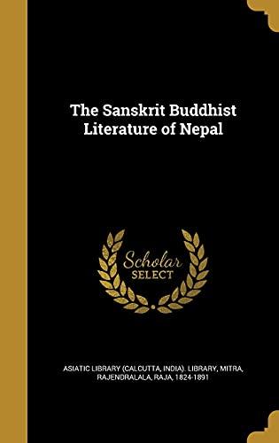 The Sanskrit Buddhist Literature of Nepal (Hardback)