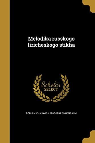 Melodika Russkogo Liricheskogo Stikha (Paperback): Boris Mikhalovich 1886-1959