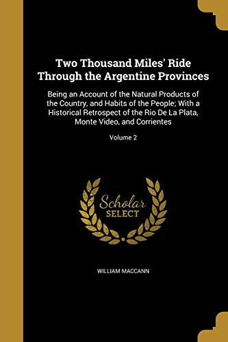 Two Thousand Miles Ride Through the Argentine: William Maccann