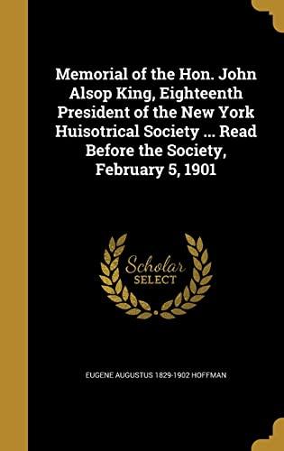 Memorial of the Hon. John Alsop King,: Eugene Augustus 1829-1902
