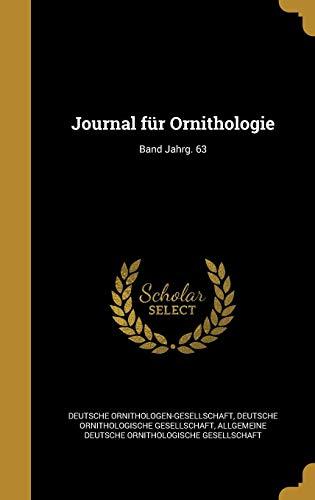 Journal Fur Ornithologie; Band Jahrg. 63 (Hardback)