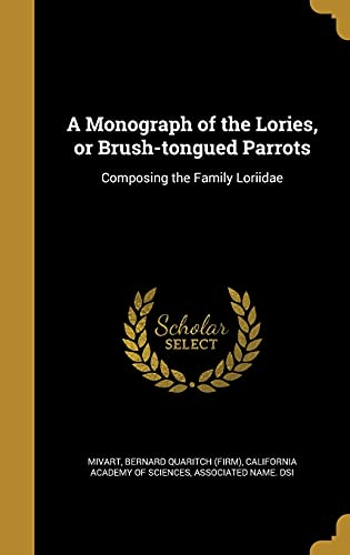 A Monograph of the Lories, or Brush-Tongued
