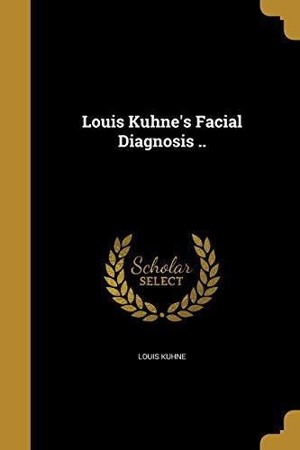Louis Kuhne s Facial Diagnosis . (Paperback): Louis Kuhne