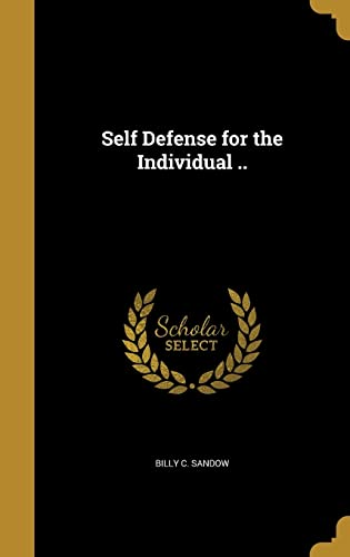9781371427184: Self Defense for the Individual ..