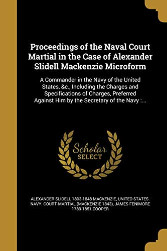 Proceedings of the Naval Court Martial in: Alexander Slidell 1803-1848