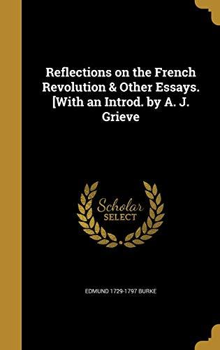 Reflections on the French Revolution Other Essays.: Edmund 1729-1797 Burke
