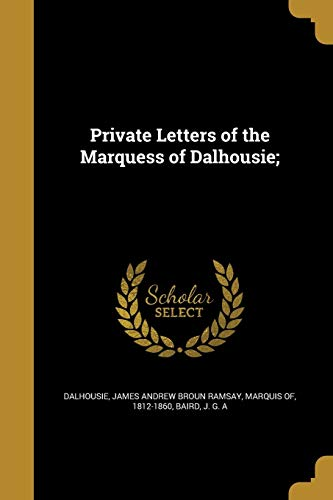 9781371469139: Private Letters of the Marquess of Dalhousie;