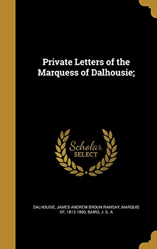9781371469153: Private Letters of the Marquess of Dalhousie;