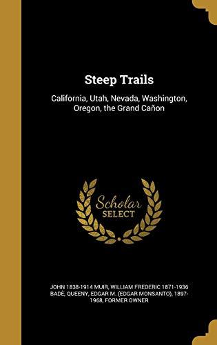 9781371480059: Steep Trails: California, Utah, Nevada, Washington, Oregon, the Grand Canon