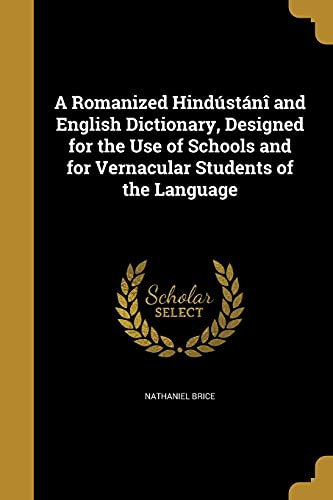 9781371487447: A Romanized Hindustani and English Dictionary, Designed for the Use of Schools and for Vernacular Students of the Language