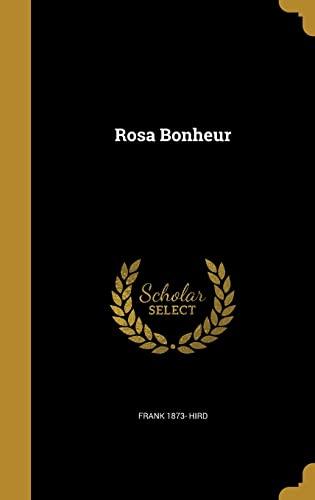 Rosa Bonheur (Hardback): Frank 1873- Hird