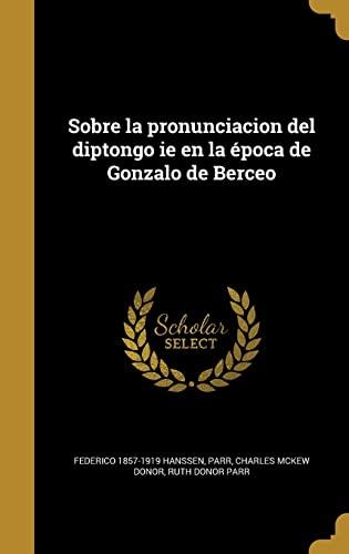 9781371499556: Sobre La Pronunciacion del Diptongo Ie En La Epoca de Gonzalo de Berceo (Spanish Edition)