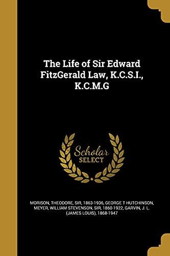 9781371501457: The Life of Sir Edward Fitzgerald Law, K.C.S.I., K.C.M.G