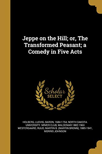 Jeppe on the Hill; Or, the Transformed: Waldemar 1882-1963 Westergaard