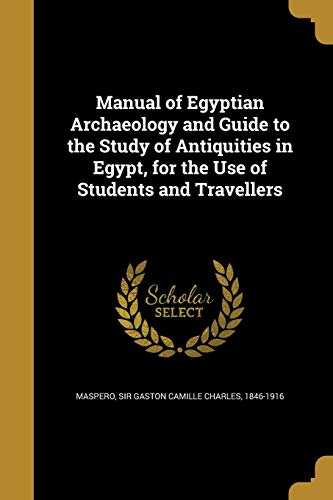 9781371549077: Manual of Egyptian Archaeology and Guide to the Study of Antiquities in Egypt, for the Use of Students and Travellers