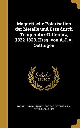 Magnetische Polarisation Der Metalle Und Erze Durch: Thomas Johann 1770-1831