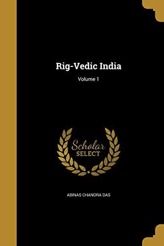 9781371559717: Rig-Vedic India; Volume 1