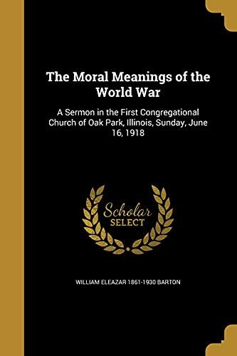 The Moral Meanings of the World War: William Eleazar 1861-1930