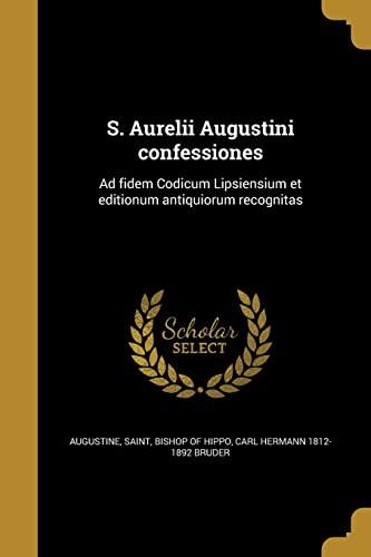 S. Aurelii Augustini Confessiones: Ad Fidem Codicum: Bruder, Carl Hermann
