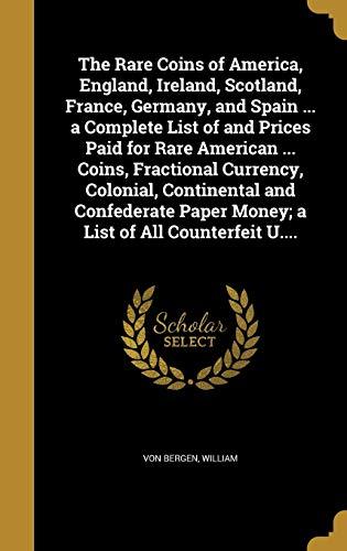 The Rare Coins of America, England, Ireland,: Wentworth Press