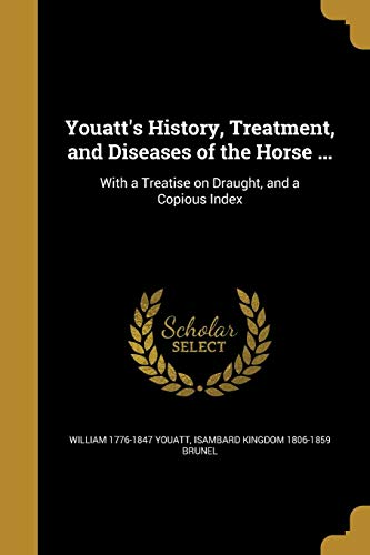 Youatt s History, Treatment, and Diseases of: William 1776-1847 Youatt,