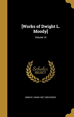 9781371680763: [Works of Dwight L. Moody]; Volume 14