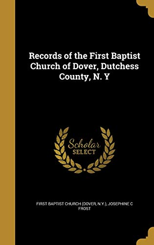 9781371747985: Records of the First Baptist Church of Dover, Dutchess County, N. y